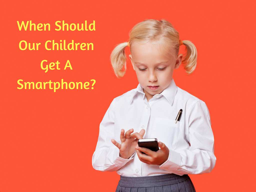 When Should Our Children Get A Smartphone-